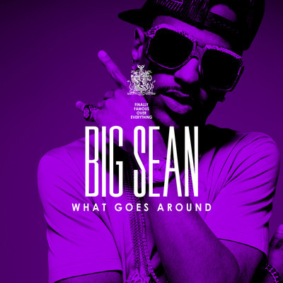 Big Sean – What Goes Around (Prod. by No I.D.)