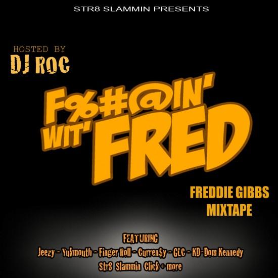 Freddie Gibbs x DJ Roc – Fuckin' Wit Fred [Mixtape]