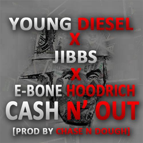 Young Diesel feat. Jibbs & Ebone Hoodrich – Cash'n Out