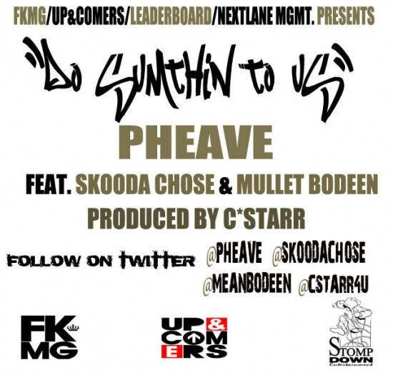 Pheave feat. Skooda Chose & Mullet Bodeen – Do Sumthin' To Us