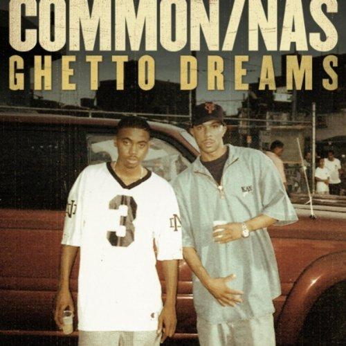 Common feat. Nas – Ghetto Dreams (Prod. by No I.D.)
