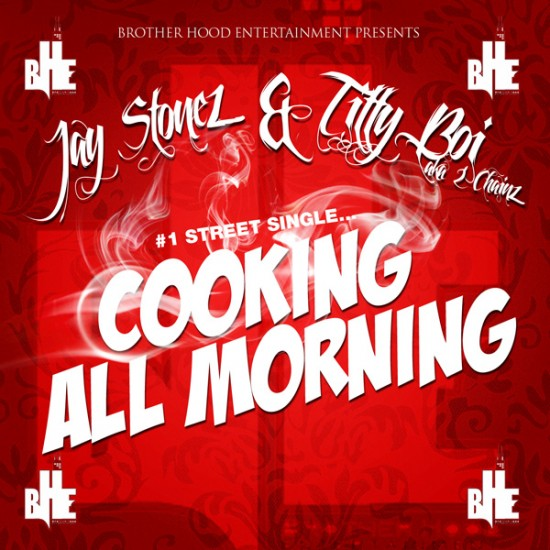 Jay Stonez x 2 Chainz – Cooking All Morning