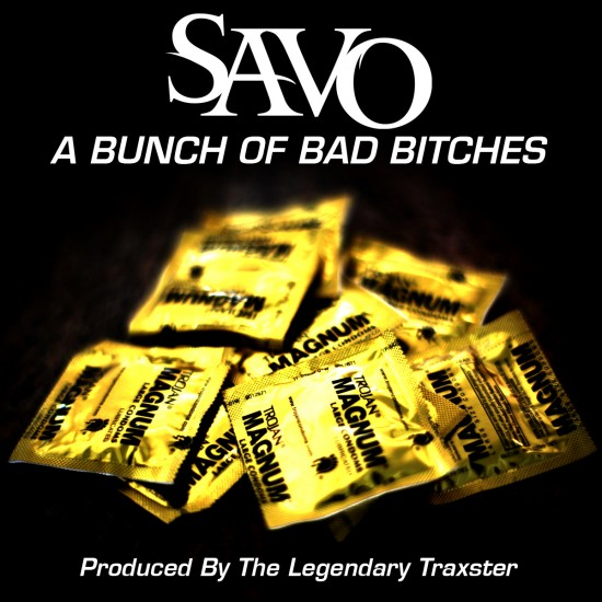 Savo – A Bunch Of Bad B****** (Prod. by The Legendary Traxster)