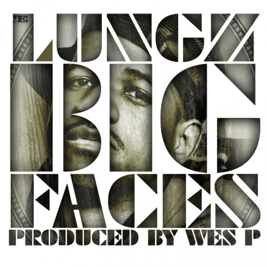Lungz – Big Faces
