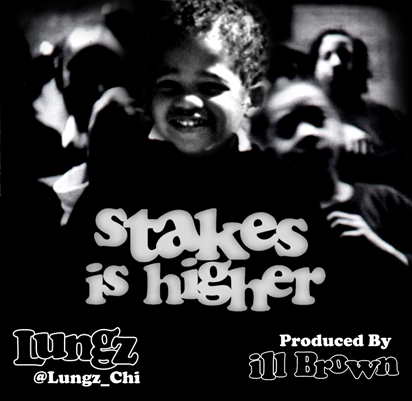 Lungz – Stakes Is High(er)