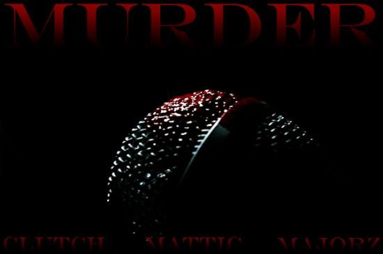 Lee Majorz f/ Clutch & Mattic – Murder