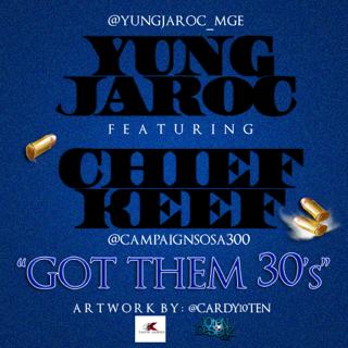 Yung Jaroc f/ Chief Keef – Got Them 30′s