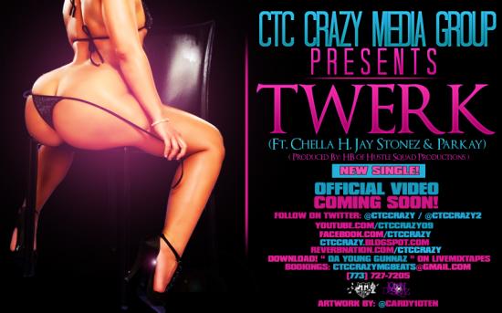 CTC Crazy f/ Chella H, Jay Stonez & Parkay – Twerk