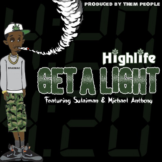 HighLife f/ Michael Anthony & Sulaiman – Get A Light