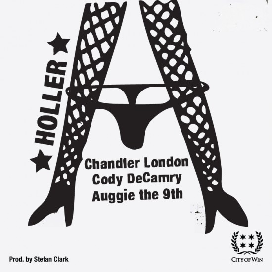 Chandler London f/ Cody DeCamry & Auggie the 9th – Holler