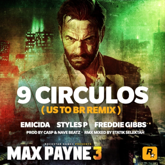 Emcida f/ Styles P & Freddie Gibbs – 9 Circulos (US To BR Remix)
