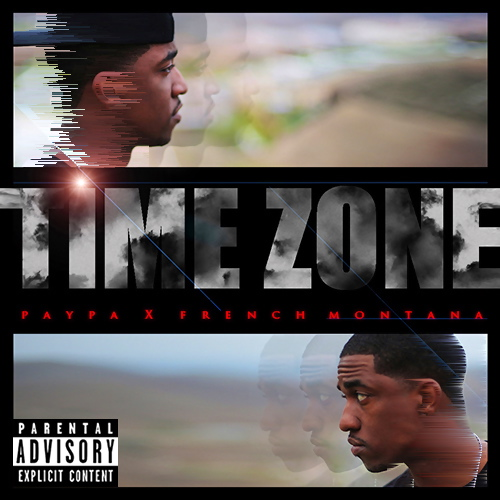 Paypa f/ French Montana – Time Zone
