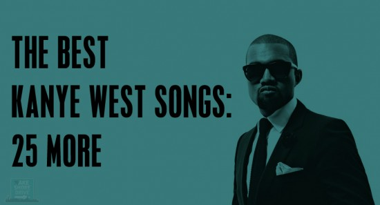 The Best Kanye West Songs: 25 More