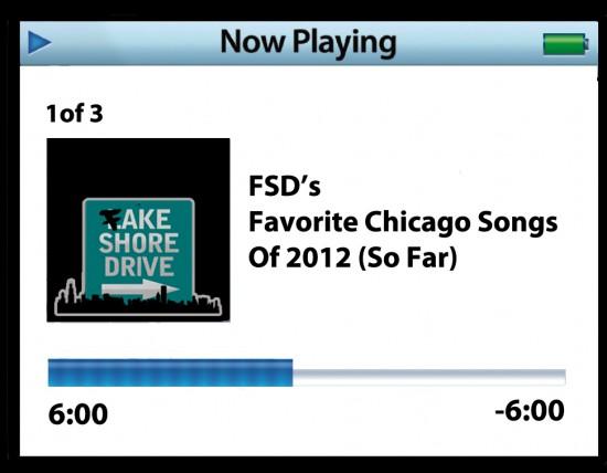 FSD's Favorite Chicago Songs Of 2012 (So Far)