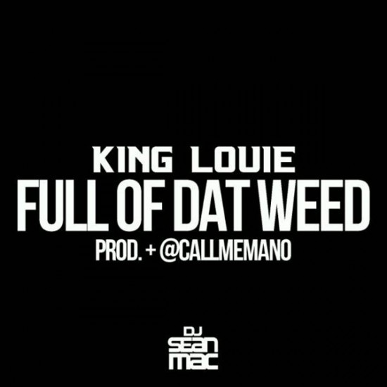 King Louie – Full Of Dat Weed
