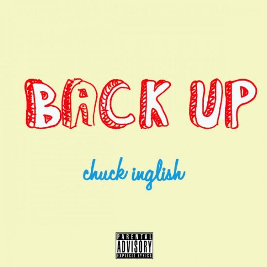 Chuck Inglish – Back Up (Schoolin' Pt. II)