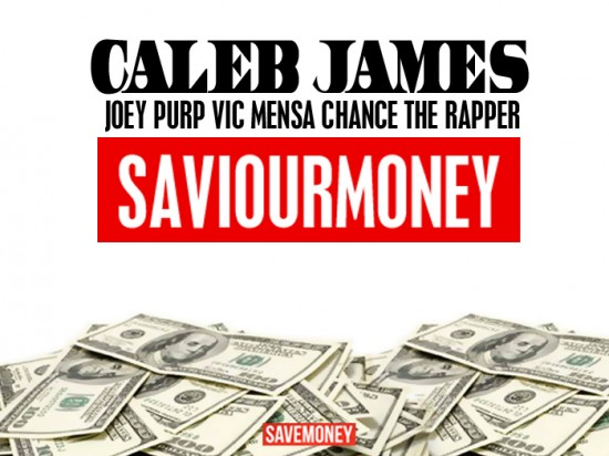 Caleb James f/ Joey Purp, Vic Mensa & Chance The Rapper – SaviourMoney MP3