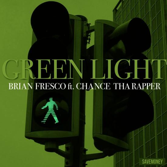 Brian Fresco f/ Chance The Rapper – Green Light