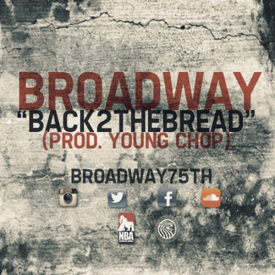Broadway – Back 2 The Bread [Prod. by Young Chop]