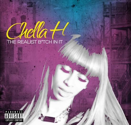 Chella H – The Realest B*tch In It
