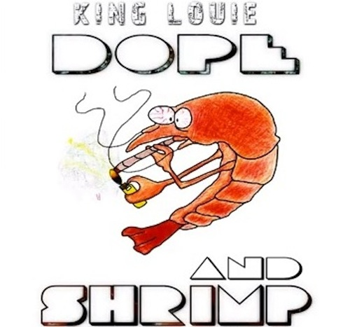 King-Louie-Dope-Shrimp-Cover