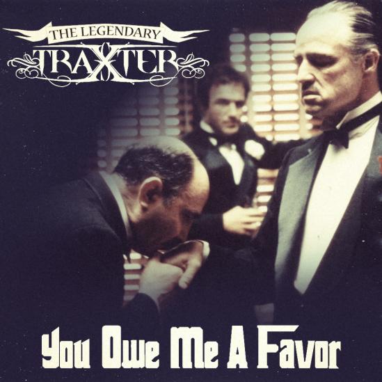 New Album The Legendary Traxster Ndash You Owe Me A Favor