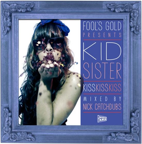 Mixtape: Kid Sister – Kiss Kiss Kiss – Fake Shore Drive®