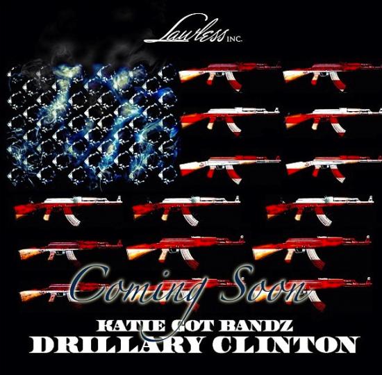 Katie Got Bandz - Drillary Clinton
