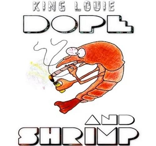 King-Louie-Dope-Shrimp-Cover